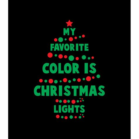 green my favorite color t my favorite color is christmas lights christmas greenturtle