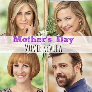 Mother's Day Movie Review - Simply Today Life