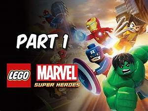 LEGO Marvel Super Heroes Gameplay Walkthrough - Part 1 ...