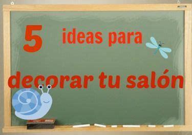 5 ideas para decorar tu sal 243 n de clases recursos para maestros de apoyo kinder