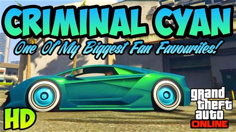 gta  rare modded rgb car colours criminal cyan  massive fan favourite  youtube