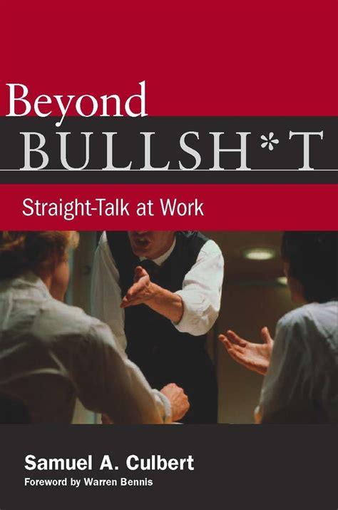 bullsht straight talk  work samuel  culbert