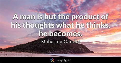 mahatma gandhi  man    product   thoughts