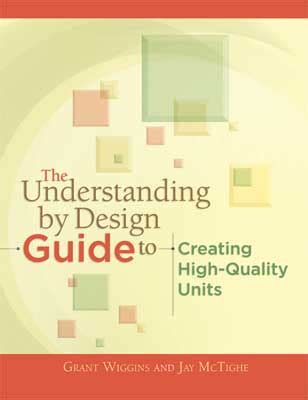 Understanding by Design Guide to Creating High-Quality Units