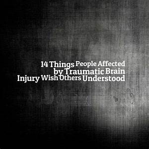 14 People Living With Traumatic Brain Injury Explain What