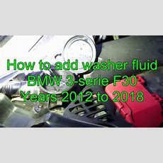 How To Add Washer Fluid Bmw 3 Serie F30 Years 2012 To 2018 Youtube