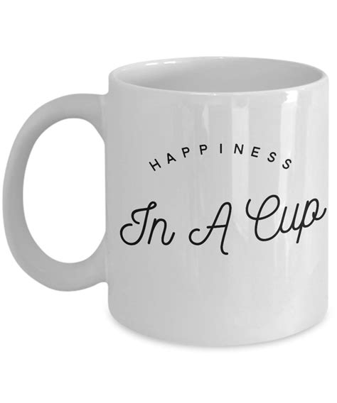 """Shop wayfair for all the best with sayings mugs & teacups. Mugs With Quotes """"Mugs With Sayings Happiness in a cup ..."""