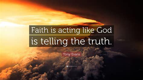 tony evans quote faith  acting  god  telling