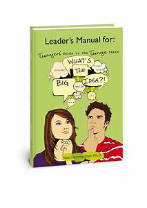 Leaders U0026 39  Guide To What U0026 39 S The Big Idea  Teenager U0026 39 S Guide To