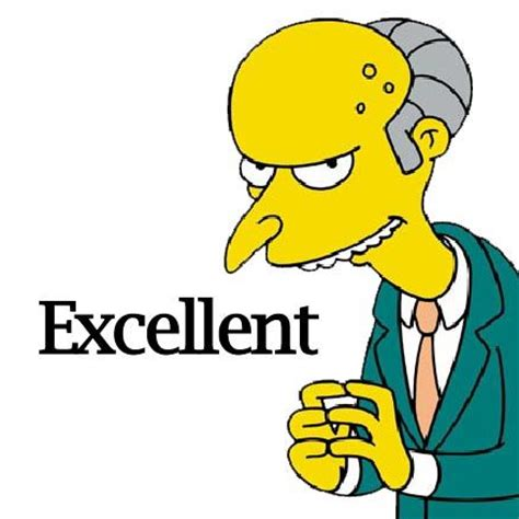 Mr Burns Simpsons Excellent  Memes And Gifs Pinterest