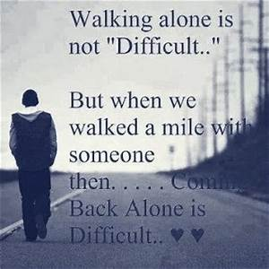 English quotes about walking alone – Sowarr.com موقع صور ...