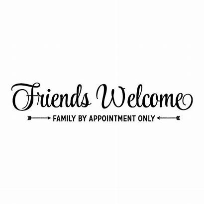 Wall Friends Welcome Appointment Quotes Decal Wallquotes