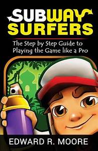 Subway Surfers  Step By Step Guide To Playing The Game