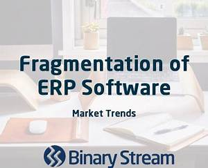 Accounting Software Trend – Fragmentation of ERP Software