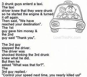 3 Drunk Guys En... Taxi Driver Love Quotes