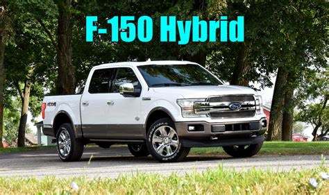 Ford Trucks 2020 by We Learn A More About The 2020 Ford F150 Hybrid