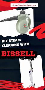 How To Use A Bissell Steam Cleaner Effectively