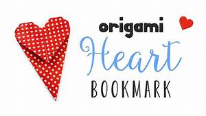 Origami Heart Bookmark Instructions  U2665 Diy  U2665 Ufe0e Valentine U0026 39 S