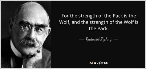 For The Strength Of The Pack Is The