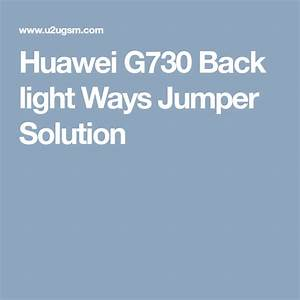 Huawei G730 Back Light Ways Jumper Solution