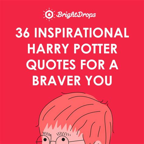 36 Inspirational Harry Potter Quotes For A Braver You. First Day Kindergarten Quotes. Mom Quotes On Goodreads. Best Friend Quotes Nice. Quotes About Love Pride And Prejudice. Quotes About Strength And Love Bible. Confidence Quotes Hindi. Morning Quotes Nature. Family Quotes In The Book Thief