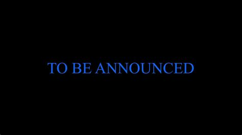 TO BE ANNOUNCED - YouTube