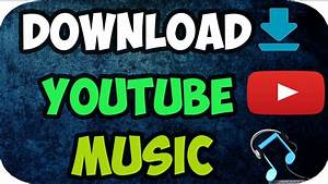 How to download music from youtube to your computer free ...