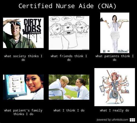 Cna Memes - certified nurse aide cna what people think i do what i really do meme image uthinkido com