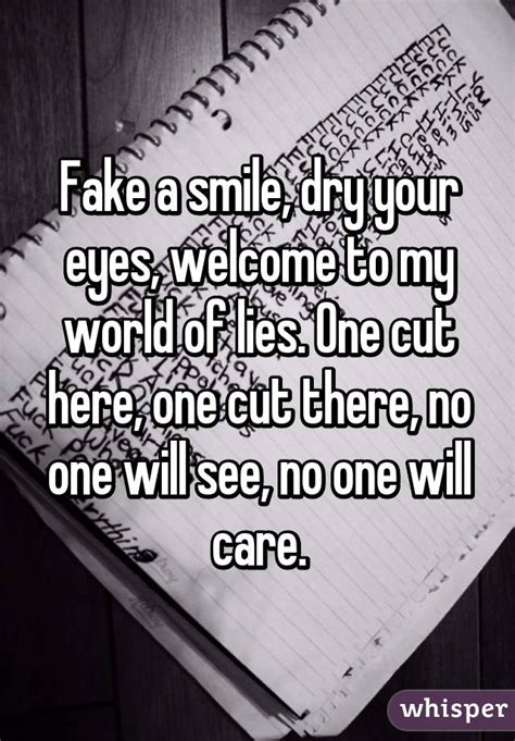 a smile your welcome to my world of lies one cut here one cut there no one
