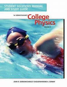 College Physics  Student Solution Manual And Study Guide