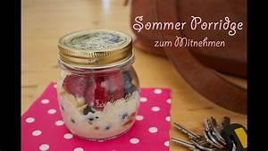 Gesundes Frühstück Rezept : rezept sommer porridge fr hst ck zum mitnehmen mit ~ Watch28wear.com Haus und Dekorationen