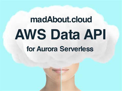 aws serverless aurora api cloud introduction