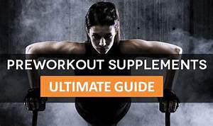 Best Pre Workout Supplements Revealed  Which One Actually Improves Your Training And Performance