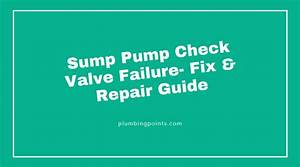 Sump Pump Check Valve Failure