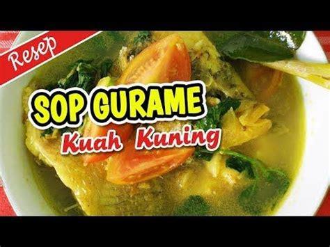 Resep dan cara membuat sop ikan atau sop gurame marinasi ikan: RESEP SOP GURAME KUAH KUNING ALA AWAN KULINER - YouTube di 2020 | Resep, Kunyit, Kemangi