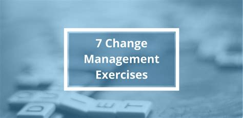 leadership theory 7 fun engaging change management exercises change