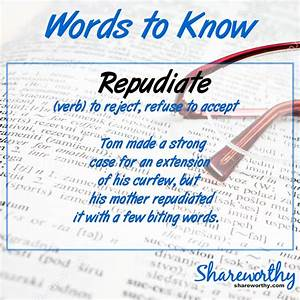 Shareworthy - What is the meaning of repudiate? Words To Know.