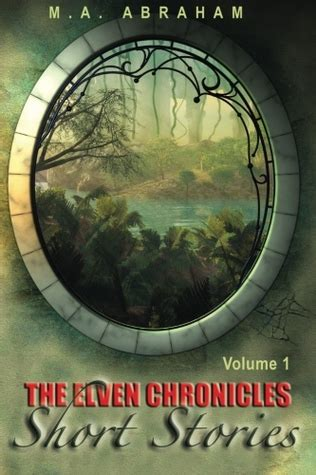 elven chronicles short stories  adults  ma abraham