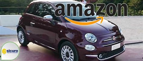 si鑒e auto amazon fiat e amazon le automobili si acquistano in rete