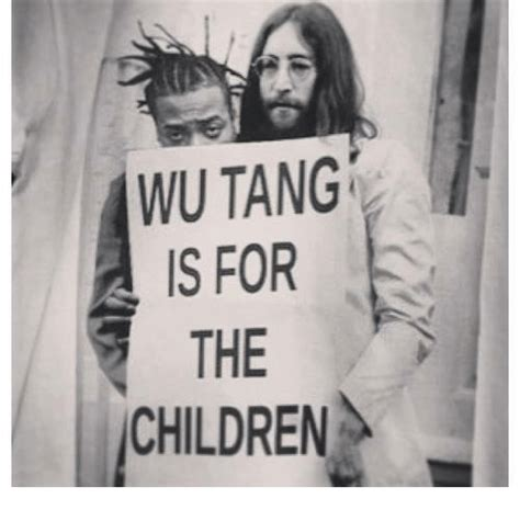 Wu Tang Meme - 25 best memes about wu tang is for the children wu tang is for the children memes