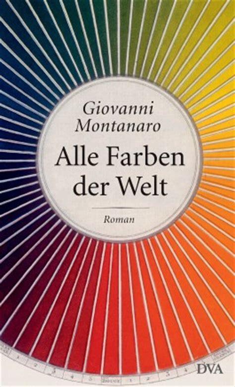 Schönste Farbe Der Welt by Alle Farben Der Welt Montanaro Bei