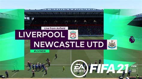 Liverpool vs Newcastle - FIFA 21 (Premier League) - YouTube