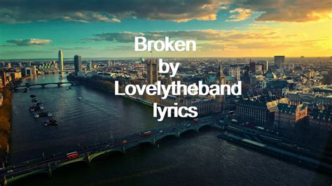Lovelytheband Broken Lyrics