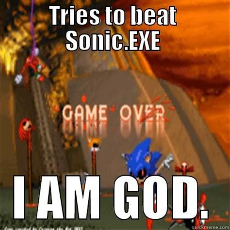 What Is A Meme Exle - sonic exe game over quickmeme