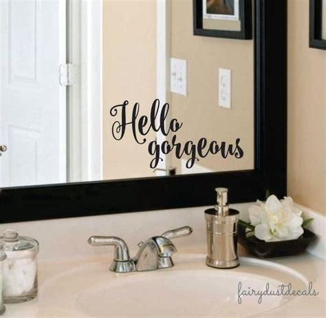 Mirror Stickers Bathroom by Hello Gorgeous Decal Sticker For Bathroom Mirror Hello