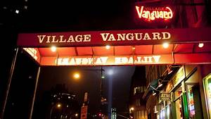 Design Village Directory Why Everyone Wants To Record 39 Live At The Village Vanguard