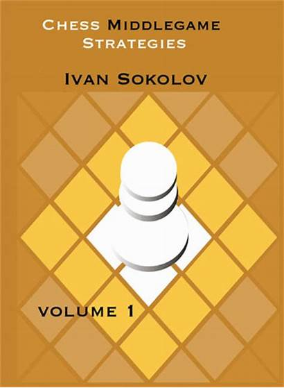 Chess Middlegame Strategies Volume Ivan Sokolov Books