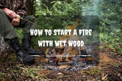 start  fire  wet wood  ultimate complete