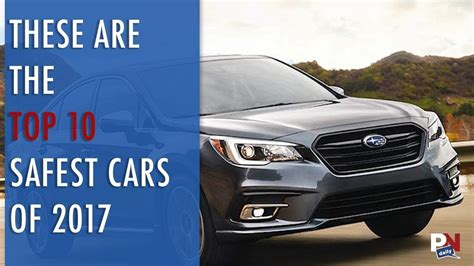 These Are The Top 10 Safest Cars Of 2017 Youtube