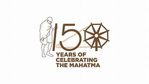 Celebration of Mahatma Gandhi's 150th Birth Anniversary on ...